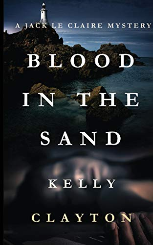 9780993483011: Blood In The Sand (A Jack Le Claire Mystery) (Volume 1)