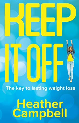 9780993498916: Keep It Off!: The Key To Lasting Weight Loss
