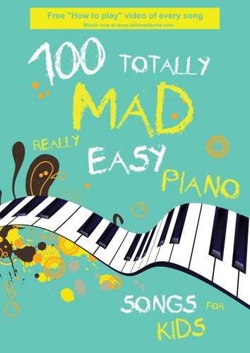 100 Totally Mad Really Easy Piano Songs: Chris Dann