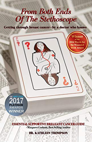 9780993508301: From Both Ends of the Stethoscope: Getting through breast cancer - by a doctor who knows