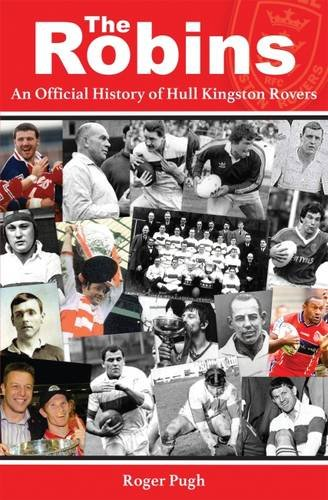 9780993510120: The Robins: An Official History of Hull Kingston Rovers