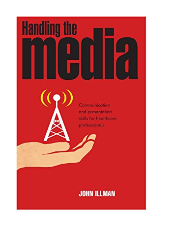 9780993517808: Handling the Media: Communication and Presentation Skills for Healthcare Professionals