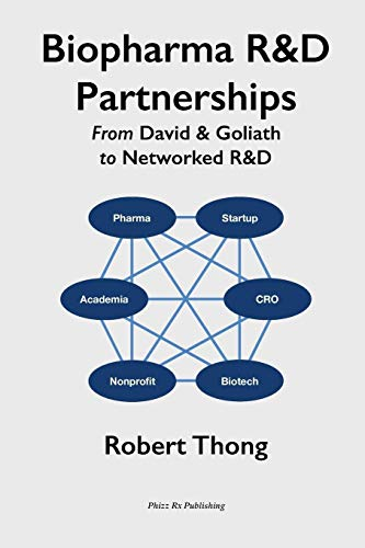 9780993518102: Biopharma R&D Partnerships: From David & Goliath to Networked R&D