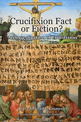 9780993534744: Crucifixion: Fact or Fiction?: An Investigation of Crucifixion