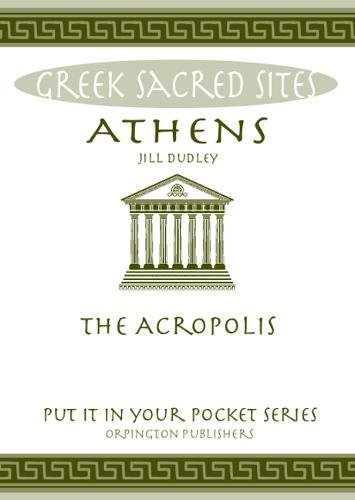 Athens: The Acropolis. All You Need to: Jill Dudley