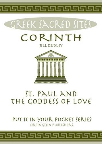 """9780993537875: Corinth: St. Paul and the Goddess of Love. All You Need to Know About the Site's Myths, Legends and its Gods (""""Put it in Your Pocket"""" Series of Booklets)"""