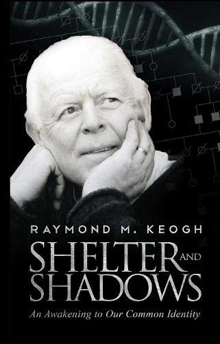 Shelter and Shadows: Awakening to Our Common: Keogh, Raymond M.