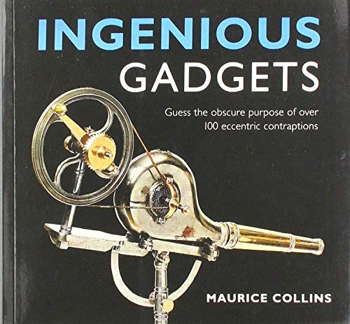 9780993577710: Ingenious Gadgets: Guess the Obscure Purpose of Over 100 Eccentric Contraptions