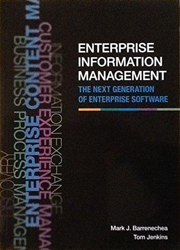 Enterprise Information Management: The Next Generation of Enterprise Software {FIRST EDITION}: ...