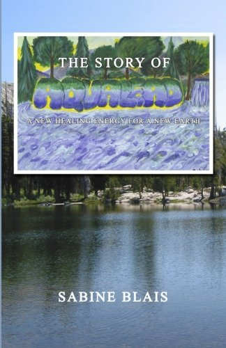 The Story of Aqualead: A New Healing Energy for a New Earth: Sabine Blais