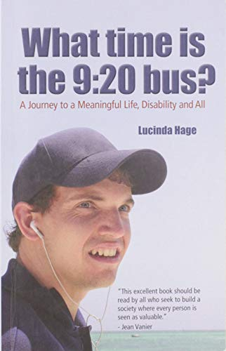 9780993652608: What Time is the 9:20 Bus? A Journey to a Meaningful Life, Disability and All