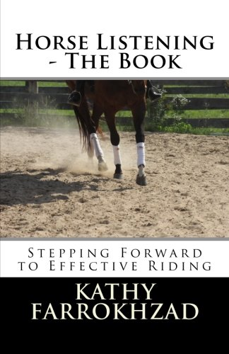 9780993669606: 1: Horse Listening: The Book: Stepping Forward to Effective Riding (The Horse Listening Collections) (Volume 1)
