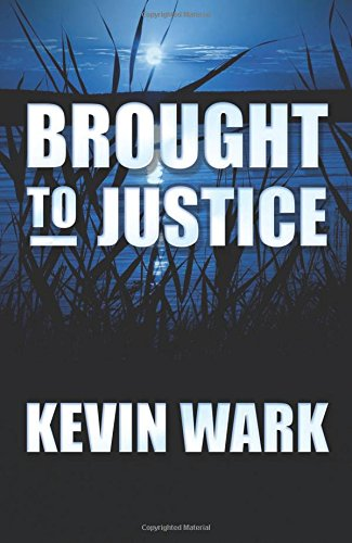 Brought to Justice (Paperback or Softback): Wark, Kevin