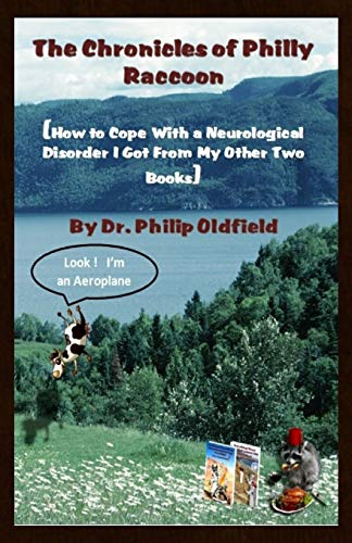 9780993673948: The Chronicles of Philly Raccoon: How to Cope With a Neurological Disorder I Got From My Other Two Books