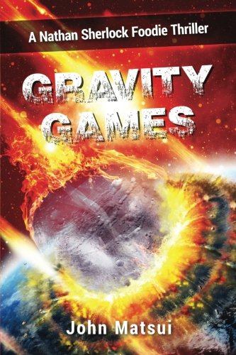 9780993754838: Gravity Games: A Nathan Sherlock Foodie Thriller (Nate The Nose) (Volume 1)