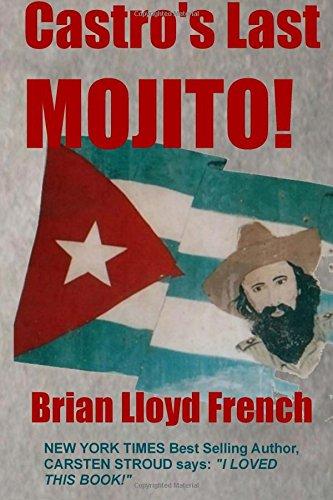 9780993768842: Castro's Last Mojito: A Novel of the Next Cuban Revolution