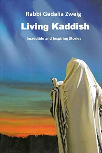9780993797538: Living Kaddish: Incredible and Inspiring Stories