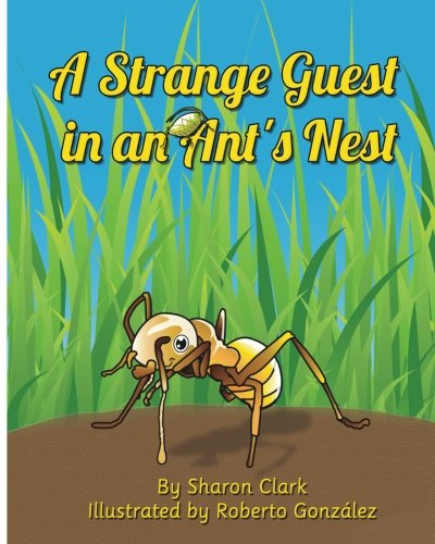 9780993800344: A Strange Guest in an Ant's Nest: A Children's Nature Picture Book, a Fun Ant Story That Kids Will Love (Educational Science (Insect) Series) (Volume 2)