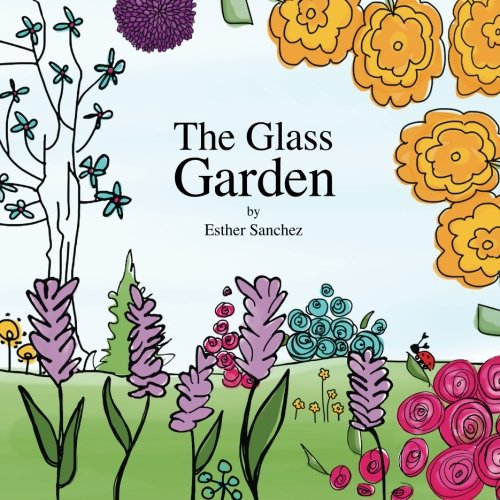 The Glass Garden: Sanchez, Esther