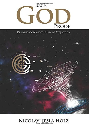 9780993809903: 100% God Proof: Deriving God and the Law of Attraction