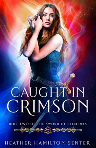 9780993822568: Caught In Crimson: Book Two of the Sword of Elements (Volume 2)