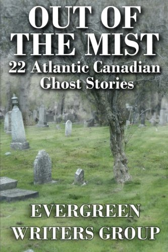 Out of the Mist: 22 Atlantic Canadian Ghost Stories: Barton, Russell, Robson, Tom, Yeats, Phil, ...