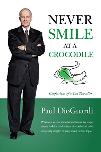 9780993838705: Never Smile at a Crocodile: Confessions of a Tax Traveller