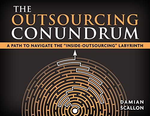 9780993855764: The Outsourcing Conundrum: A Path to Navigate the Inside-Outsourcing Labyrinth