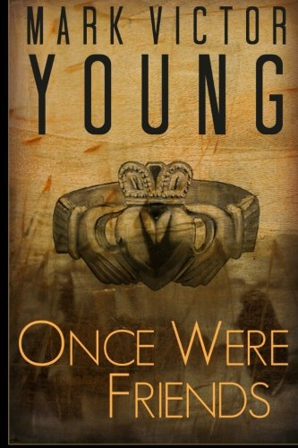 Once Were Friends: Young, Mark Victor