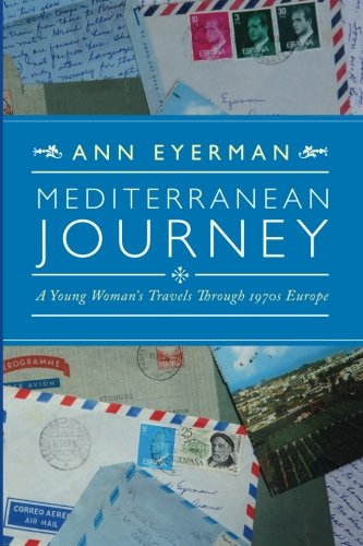 9780993867903: Mediterranean Journey: A Young Woman's Travels Through 1970s Europe