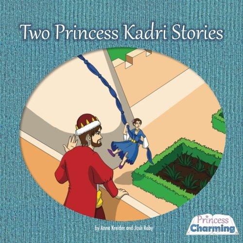 Two Princess Kadri Stories: The First Princess: Roby, Josh