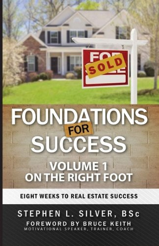 9780993940125: Foundations For Success - On the Right Foot: Eight Weeks to Real Estate Success (Volume 1)