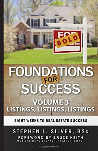9780993940149: Foundations for Success - Listings, Listings, Listings: Eight Weeks to Real Estate Success (Volume 3)