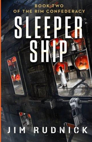 9780993941085: Sleeper Ship: Volume 2 (The RIM Confederacy)