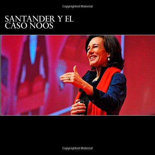 9780993951114: Santander y el caso Noos: Dosieres del caso Noos (Spanish Edition)
