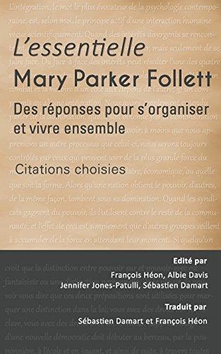 9780993955310: L'Essentielle Mary Parker Follett - Des réponses pour s'organiser et vivre ensemble: Citations choisies (French Edition)