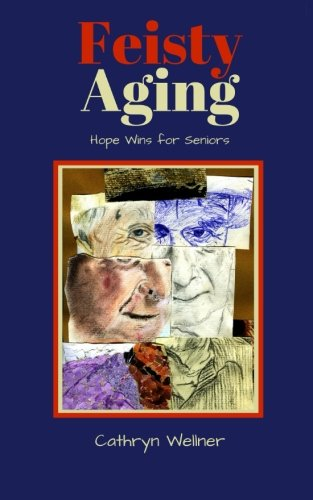 9780993962332: Feisty Aging: Hope Wins for Seniors