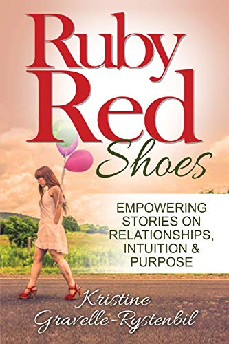 9780993964824: Ruby Red Shoes - Empowering Stories on Relationships, Intuition & Purpose