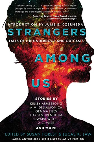 Strangers Among Us: Tales of the Underdogs: Armstrong, Kelley, Forest,