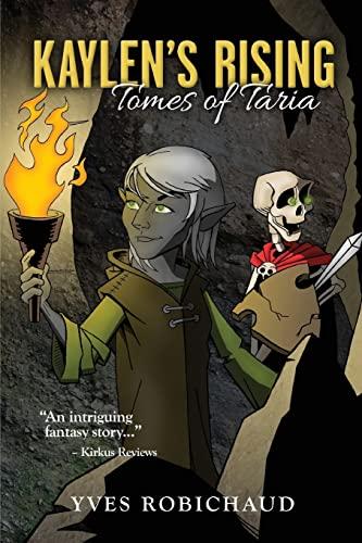 Kaylen`s Rising (Tomes of Taria) (Volume 1)