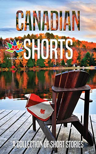 Canadian Shorts: A Collection of Short Stories: Fisk, Brenda; Weedon,