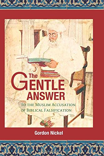 9780993997211: The Gentle Answer to the Muslim Accusation of Biblical Falsification
