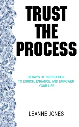 9780993997402: Trust the Process: 30 Days of Inspiration to Enrich, Enhance and Empower Your Life
