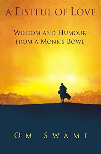 9780994002778: A Fistful Of Love: Wisdom and Humor from a Monk's Bowl