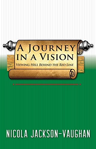 9780994005823: A Journey in a Vision: Viewing Hell Behind the Red Line