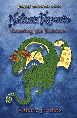 9780994014115: Crossing the Rubicon: Nature Knights: Book One