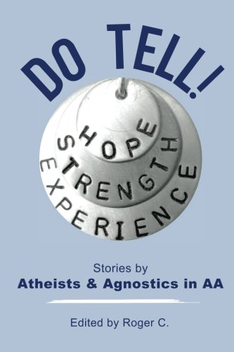 9780994016232: Do Tell!: Stories by Atheists and Agnostics in AA