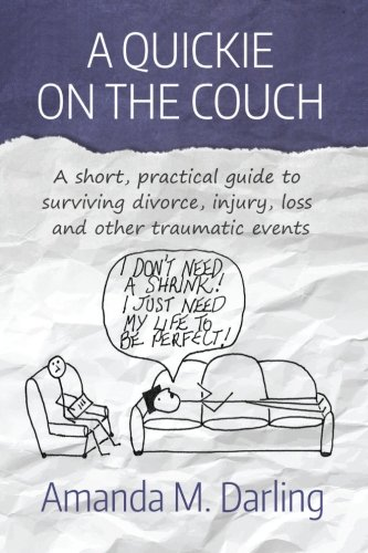 9780994026149: A Quickie on the Couch: A short, practical guide to surviving divorce, injury, loss and other traumatic events