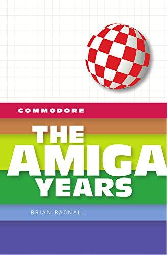 9780994031020: Commodore: The Amiga Years