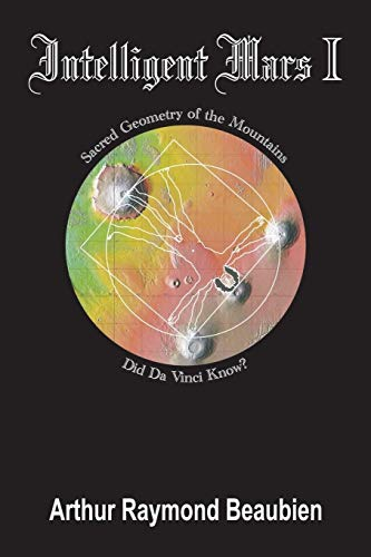 9780994032102: Intelligent Mars I: Sacred Geometry of the Mountains. Did Da Vinci Know?